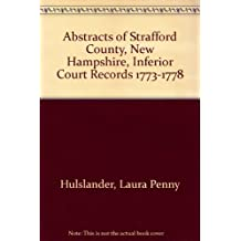 Abstracts of Strafford County, New Hampshire, Inferior Court Records 1773-1778