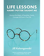 Life Lessons Harry Potter Taught Me: Discover the Magic of Friendship, Family, Courage, and Love in Your Life