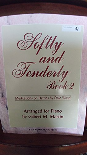 Softly and Tenderly, Vol. 2: Organ Meditations On Well-Known Hymns (Sacred Organ) -