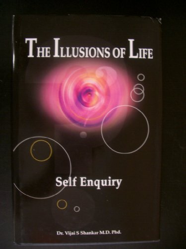 The Illusions of Life: Self Enquiry