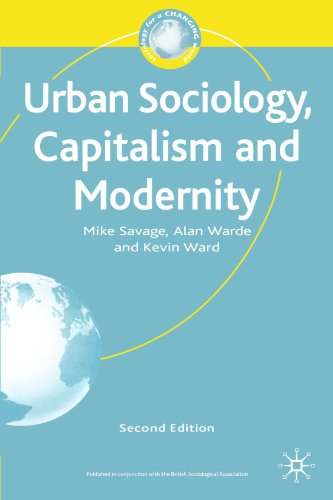 Urban Sociology, Capitalism and Modernity: Second Edition