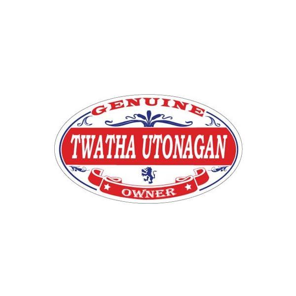 US Decal, Inc. Twatha Utonagan Oval Magnet 1
