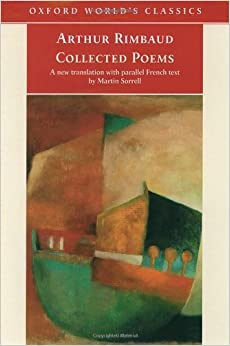 Collected Poems: with parallel French text (Oxford World's Classics) by Arthur Rimbaud (2001-06-07)