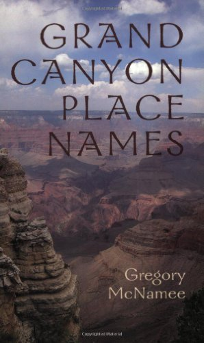 By Gregory McNamee - Grand Canyon Place Names (2nd Edition) (2004-02-16) [Paperback] ebook
