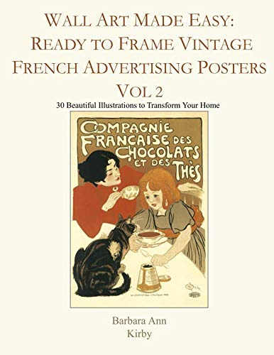 Wall Advertising - Wall Art Made Easy: Ready to Frame Vintage French Advertising Posters Vol 2: 30 Beautiful Illustrations to Transform Your Home