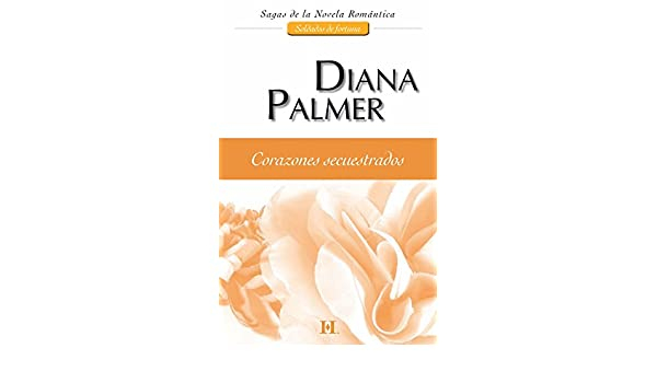Corazones secuestrados: Soldados de fortuna (4) (Harlequin Sagas) (Spanish Edition) - Kindle edition by Diana Palmer. Literature & Fiction Kindle eBooks ...
