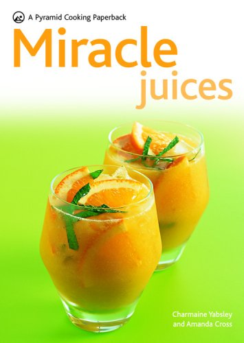 (Miracle Juices: A Pyramid Cooking Paperback (Pyramid Series))