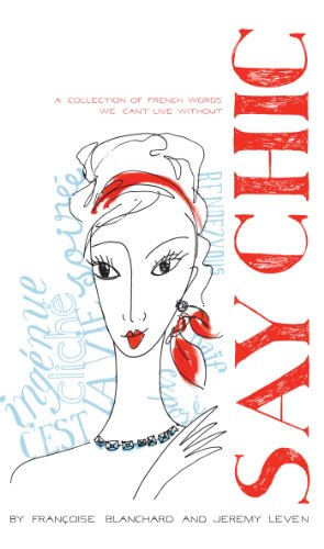 Say chic a collection of french words we cant live without say chic a collection of french words we cant live without by fandeluxe Gallery