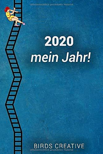 2020 mein Jahr!: Jahresplaner und Terminkalender für das neue Jahr 2020! Wichtige Termine in den Jahreskalender eintragen, planen, terminieren, ... Notizen und Zielplanung (German Edition) Birds Creative