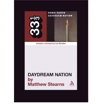 [(Sonic Youth's Daydream Nation )] [Author: Matthew Stearns] [Mar-2007]
