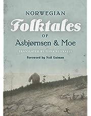 The Complete and Original Norwegian Folktales of Asbjørnsen and Moe