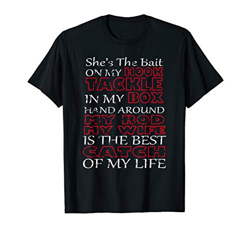 My rob, my wife is the best catch of my life t shirt (My Best Friend Rob And Big)