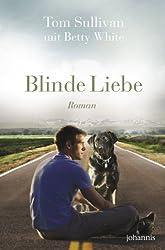 Blinde Liebe: Roman