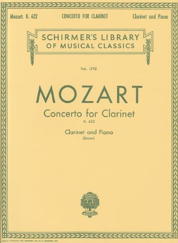 Sheet Music Clarinet Concerto - Mozart: Concerto for Clarinet, K. 622: For Clarinet and Piano (Schirmer's Library of Musical Classics)