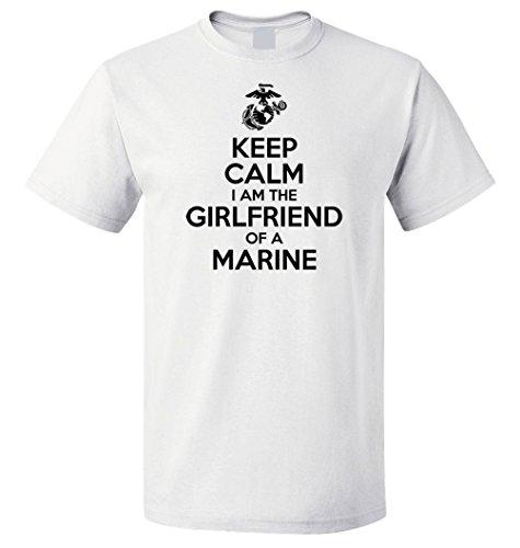 Egoteest USMC Shirt - Keep Calm I am The Girlfriend Of a Marine - USMC Girlfriend Shirt - US Army Girlfriend - My Boyfriend Is a Marine (White, XLarge) My Boyfriend Is A Marine T-shirt