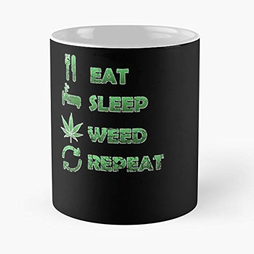 - Eat Sleep Weed Repeat Pot Stoned Mary Jane Smoke Joint Bong Ganja Best Gifts
