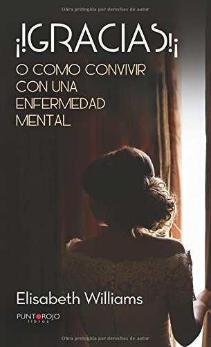 ¡Gracias!: O como convivir con una enfermedad mental (Spanish Edition) ebook