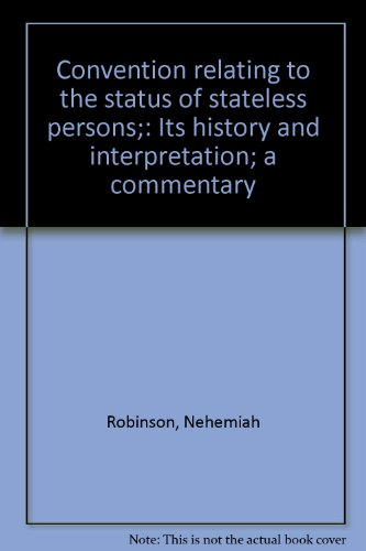 Convention relating to the status of stateless persons;: Its history and interpretation; a commentary