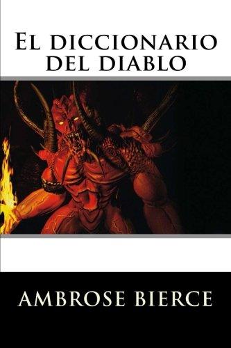 El diccionario del diablo (Spanish Edition) [Ambrose Bierce] (Tapa Blanda)
