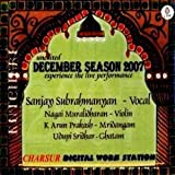 Kutcheri - Sanjay Subrahmanyan – Vocal (with Nagai Muralidharan-Violin, K Arun Prakash-Mridangam, Udupi Sridhar-Ghatam) – Unedited December Season 2007 – Experience The Live Performance (3-CD Pack)