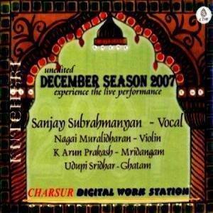 Kutcheri - Sanjay Subrahmanyan – Vocal (with Nagai Muralidharan-Violin, K Arun Prakash-Mridangam, Udupi Sridhar-Ghatam) – Unedited December Season 2007 – Experience The Live Performance (3-CD Pack)