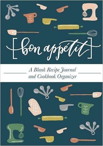 Bon Appetit A Blank Recipe Journal And Cookbook Organizer Recipe