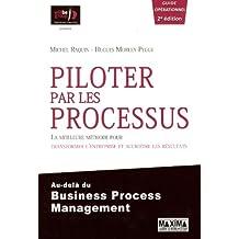 Piloter par les processus: La meilleure méthode pour transformer l'entreprise et accroître les résultats