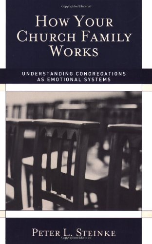 How Your Church Family Works: Understanding Congregations as Emotional Systems, Books Central