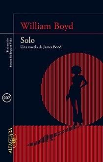 Solo. Una novela de James Bond par Boyd