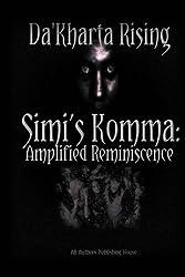 Simi's Komma: Amplified Reminiscence: S.K.A.R. (Da'kharta Rising)