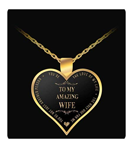 Life Love Pendant - Gold Chain Necklace - To My Amazing Wife - Heart Shaped Pendant - Love Of My Life