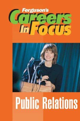 Public Relations (Ferguson's Careers in Focus)