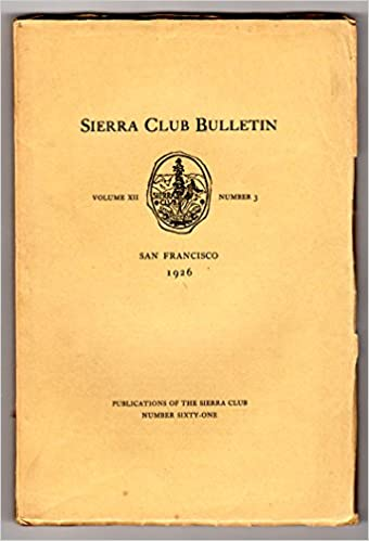 sierra club bulletin volume xii number 3 1926 early ansel adams photographs