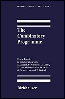 The Combinatory Programme (Progress In Theoretical Computer Science) Download Pdf
