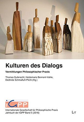 Kulturen des Dialogs: Vermittlungen Philosophischer Praxis