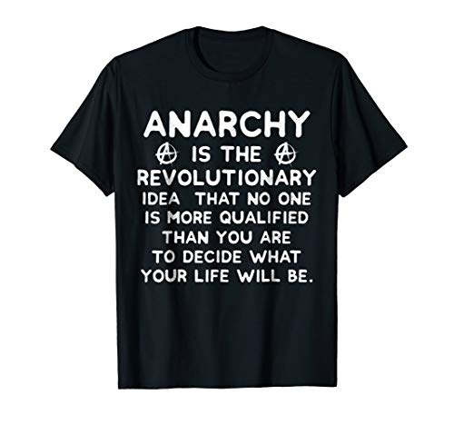 Anarchy Quote Vote Voting Political Incorrect T-Shirt
