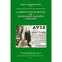 La Résistance en France et en Belgique occupées (1914-1918) (Histoire et littérature du Septentrion (IRHiS)) (French Edition)