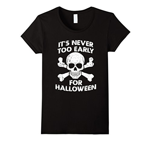 Womens It's Never Too Early For Halloween T-Shirt Small Black -