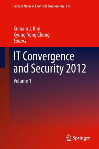 Download IT Convergence and Security 2012: 215 (Lecture Notes in Electrical Engineering) Pdf