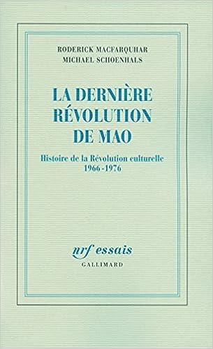 Livre gratuits en ligne La dernière révolution de Mao: Histoire de la Révolution culturelle (1966-1976) pdf