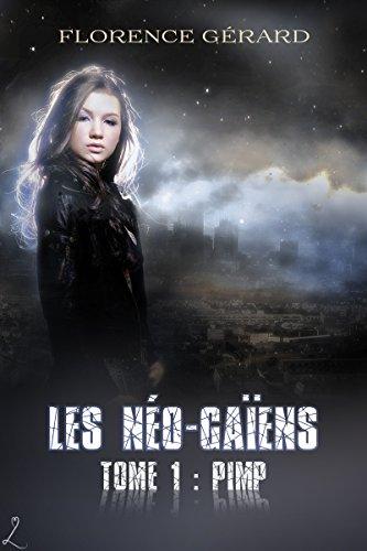 Pimp: Saga de romance dystopique (Les Néo-Gaïens t. 1) (French Edition)