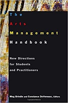 Book The Arts Management Handbook: New Directions for Students and Practitioners by Meg Brindle (2011-06-15)