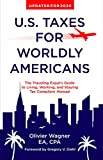 U.S. Taxes for Worldly Americans: The Traveling Expat's Guide to Living, Working, and Staying Tax Compliant Abroad (Updated for 2020)