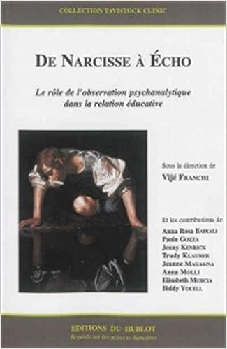 Lire un De Narcisse à Echo : Le rôle de l'observation psychanalytique dans la relation éducative pdf ebook