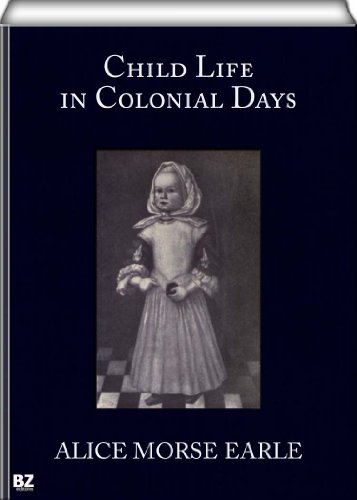 [Child Life in Colonial Days] (Colonial America Costumes Revolution)