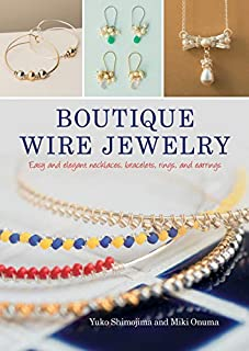 Book Cover: Boutique Wire Jewelry: Easy and elegant necklaces, bracelets, rings, and earrings