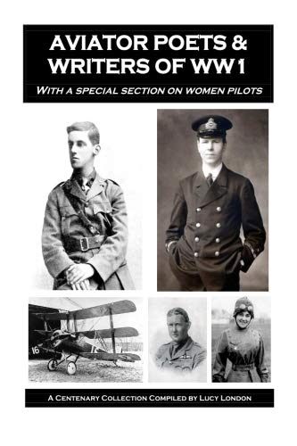 Aviator Poets & Writers Of WW1: A Centenary Collection Compiled by Lucy London (Aviator London)