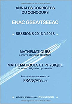 Annales corrigées du concours ENAC GSEA/TSEEAC