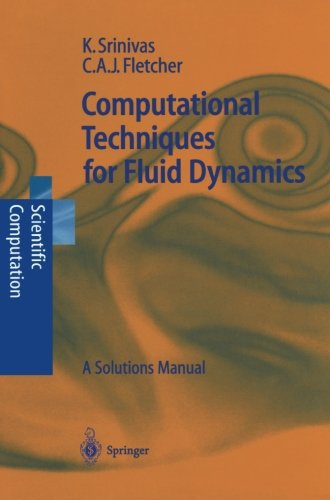 Computational Techniques for Fluid Dynamics: A Solutions Manual (Scientific (Computational Solutions)
