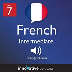 Learn French - Level 7: Intermediate French, Volume 1: Lessons 1-25